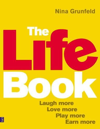 9780273728887: The Life Book: Laugh More, Love More, Play More, Earn More