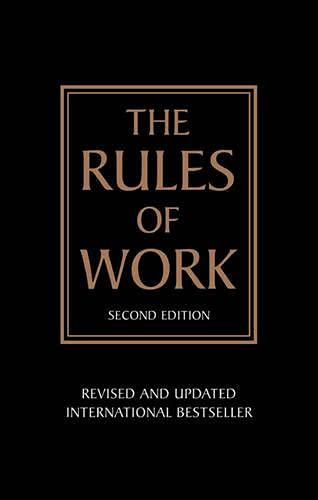 The Rules of Work: A definitive code for personal success (2nd Edition) (0273730266) by Richard Templar