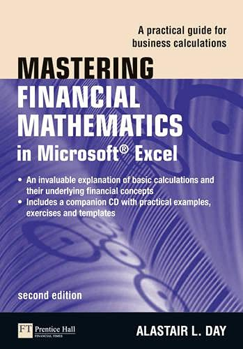 9780273730330: Mastering Financial Mathematics in Microsoft Excel: A Practical Guide for Business Calculations (2nd Edition) (Financial Times)