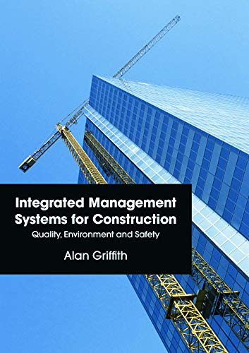 9780273730651: Integrated Management Systems for Construction: Quality, Environment and Safety