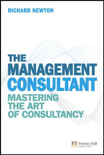 9780273730873: The Management Consultant: Mastering the Art of Consultancy (Financial Times Series)