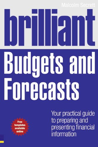 9780273730910: Brilliant Budgets and Forecasts: Your Practical Guide to Preparing and Presenting Financial Information