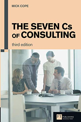 9780273731085: The Seven Cs of Consulting (3rd Edition)