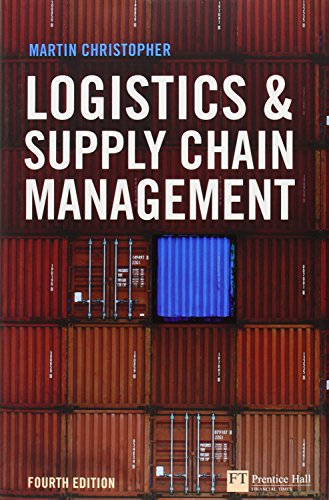 Logistics and Supply Chain Management (4th Edition) (Financial Times Series): Christopher, Martin