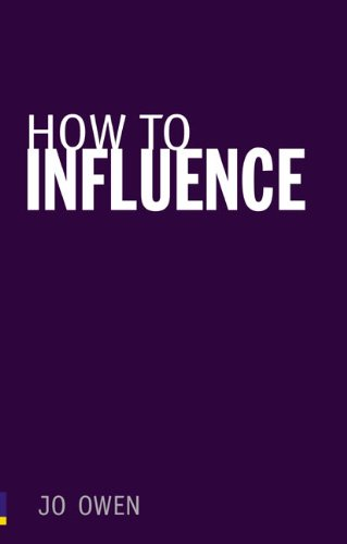 How to Influence: The art of making things happen (0273731165) by Jo Owen