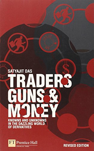 9780273731962: Traders, Guns and Money: Knowns and unknowns in the dazzling world of derivatives Revised edition (Financial Times (Prentice Hall))