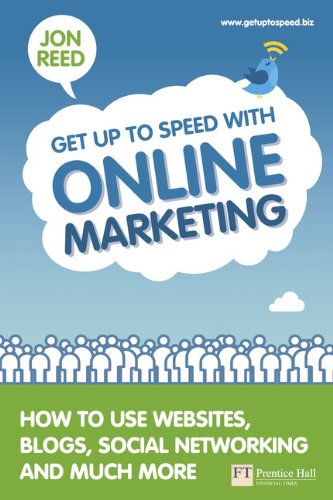9780273732648: Get Up to Speed with Online Marketing: How to Use Websites, Blogs, Social Networking and Much More (Financial Times Series)