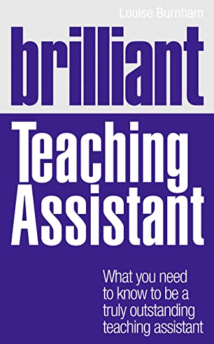 9780273734420: Brilliant Teaching Assistant: What you need to know to be a truly outstanding teaching assistant (BT Brilliant Teacher)