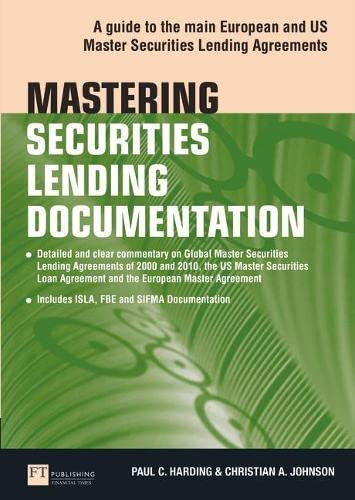 9780273734970: Mastering Securities Lending Documentation: A Practical Guide to the Main European and US Master Securities Lending Agreements (Financial Times Series)