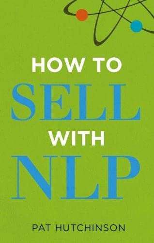 9780273735427: How to Sell With Nlp: The Powerful Way to Guarantee Your Sales Success