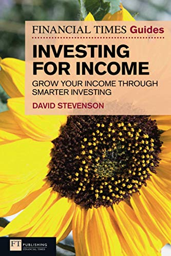 9780273735656: The Financial Times Guide to Investing for Income: Grow Your Income Through Smarter Investing