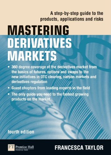 9780273735670: Mastering Derivatives Markets: A Step-by-Step Guide to the Products, Applications and Risks (4th Edition) (The Mastering Series)