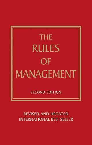 9780273735731: Rules of Management: A Definitive Code for Managerial Success