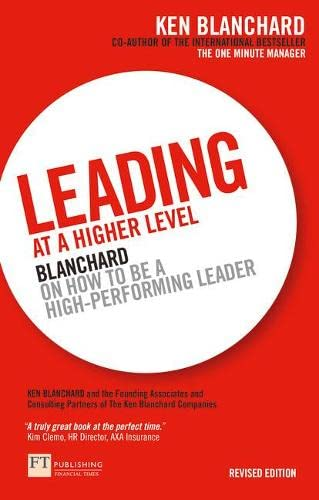 9780273736189: Leading at a Higher Level: Blanchard on How to be a High Performing Leader