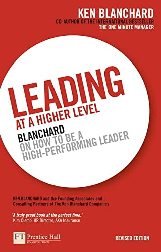 9780273736189: Leading at a Higher Level: Blanchard on How to Be a High Performing Leader, 2nd ed.