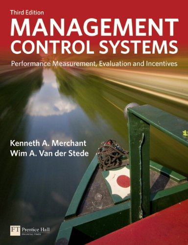 9780273737612: Management Control Systems: Performance Measurement, Evaluation and Incentives (3rd Edition) (Financial Times (Prentice Hall))