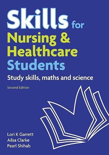 9780273738251: Skills for Nursing & Healthcare Students: Study Skills, Maths & Sciences