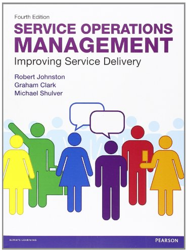 9780273740483: Service Operations Management: Improving Service Delivery (4th Edition)