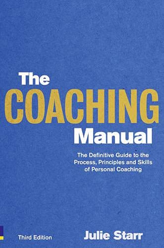 9780273740582: The Coaching Manual: The Definitive Guide to the Process, Principles and Skills of Personal Coaching