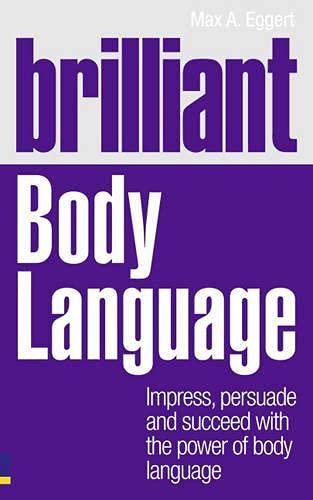 9780273740742: Brilliant Body Language:Impress, Persuade and Succeed with the Power of Body Language (Brilliant Lifeskills)