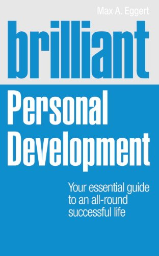 Brilliant Personal Development: Your Essential Guide to an All-Round Successful Life (Brilliant ...