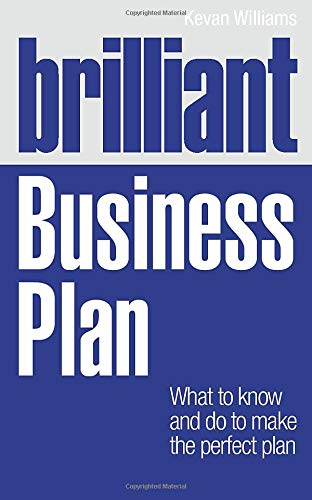 9780273742524: Brilliant Business Plan: What to know and do to make the perfect plan