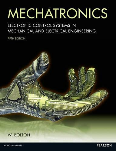 9780273742869: Mechatronics:Electronic control systems in mechanical and electrical engineering