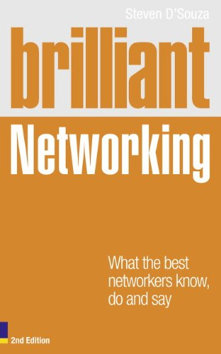 9780273743217: Brilliant Networking: What the Best Networkers Know, Do and Say