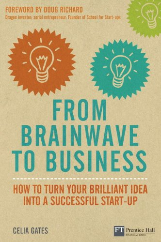 9780273744054: From Brainwave to Business: How to Turn Your Brilliant Idea into a Successful Start-Up (Financial Times Series)