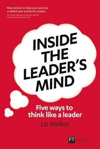 9780273744184: Inside the Leader's Mind: Five Ways to Think Like a Leader (Financial Times Series)