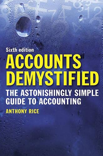 9780273744702: Accounts Demystified: The Astonishingly Simple Guide To Accounting (6th Edition)