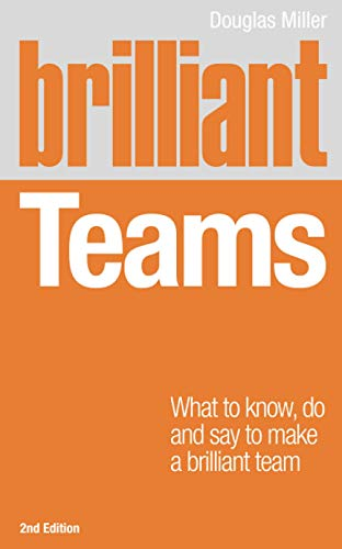 9780273744740: Brilliant Teams: What to Know, Do & Say to Make a Brilliant Team, 2nd ed. (Brilliant (Prentice Hall))