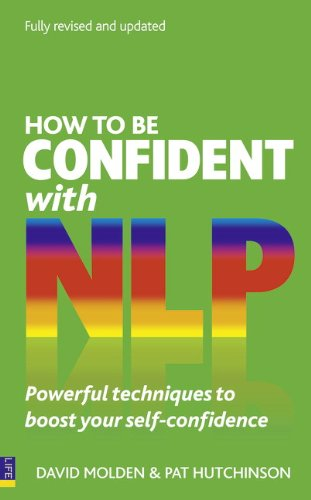 9780273745310: How to be Confident with NLP: Powerful techniques to boost your self-confidence (2nd Edition)