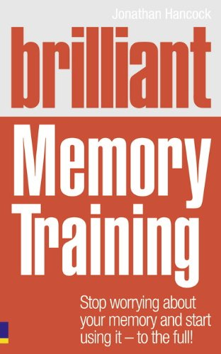 9780273745815: Brilliant Memory Training: Stop worrying about your memory and start using it - to the full! (Brilliant Lifeskills)