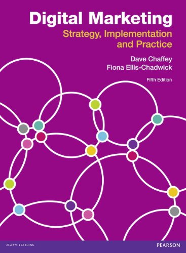 Digital Marketing: Strategy, Implementation and Practice: Chaffey, Dave; Ellis-Chadwick, Fiona