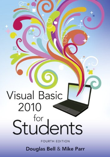 Visual Basic 2010 for Students, by Bell, 4th CANADIAN EDITION: Douglas Bell / Mike Parr