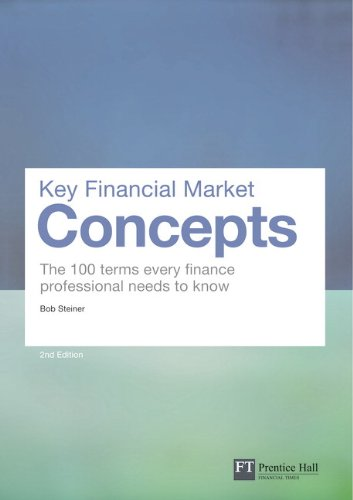 9780273750123: Key Financial Market Concepts: The 100 terms every finance professional needs to know (2nd Edition) (Financial Times Series)