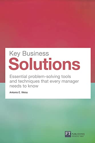 9780273750291: Key Business Solutions: Essential Problem-Solving Tools and Techniques That Every Manager Needs to Know