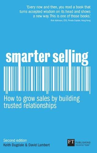 Smarter Selling: How to grow sales by building trusted relationships (2nd Edition) (0273750445) by David Lambert; Keith Dugdale