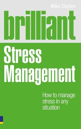 9780273750543: Brilliant Stress Management: How to manage stress in any situation