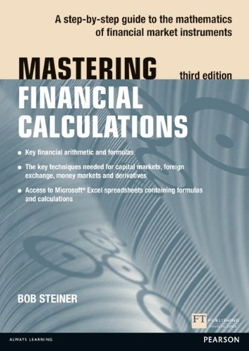9780273750581: Mastering Financial Calculations: A Step-by-step Guide to the Mathematics of Financial Market Instruments (The Mastering Series)