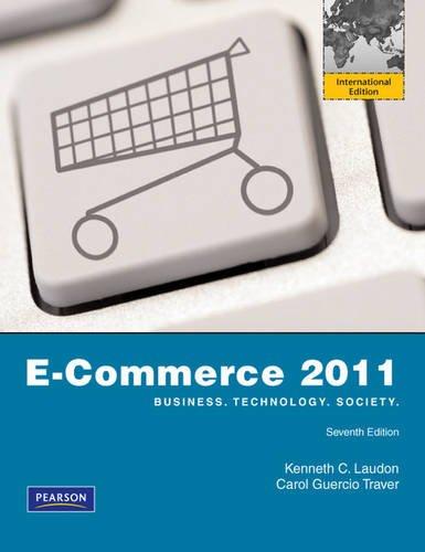 E-Commerce 2011: Business. Technology. Society.: Kenneth Laudon, Carol