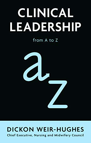 9780273751564: Clinical Leadership: from A to Z