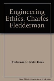 9780273752127: Engineering Ethics. Charles Fledderman