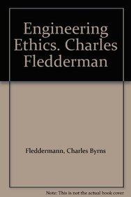 9780273752127: Engineering Ethics. Charles Fledderman