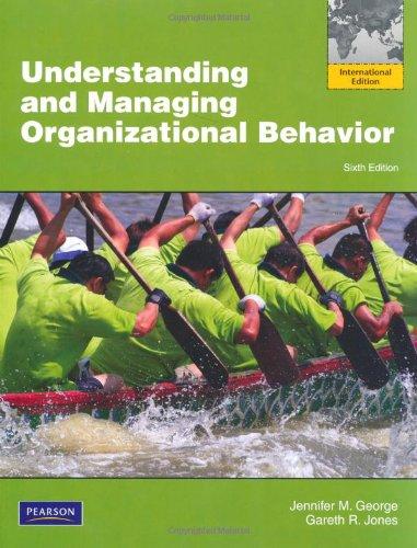 9780273753865: Understanding and Managing Organizational Behavior. Jennifer M. George, Gareth R. Jones