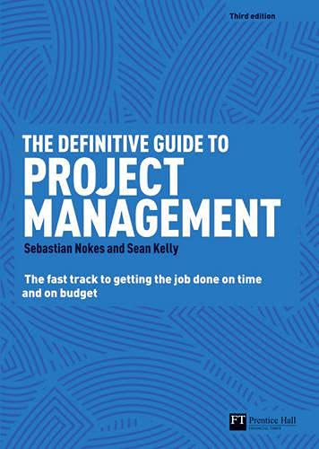 9780273756378: The Definitive Guide to Project Management: The Fast Track to Getting the Job Done on Time and on Budget