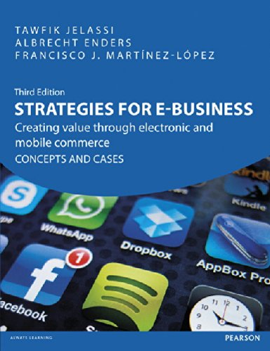 9780273757870: Strategies for e-Business: Creating Value Through Electronic & Mobile Commerce Concepts & Cases, 3rd ed.