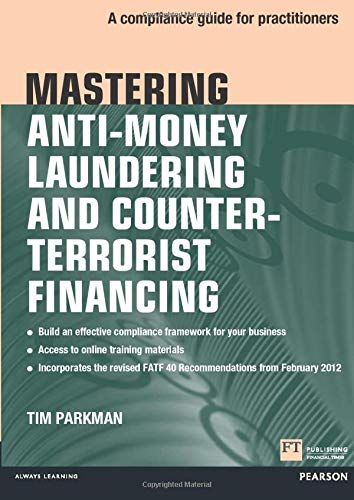9780273759034: Mastering Anti-Money Laundering and Counter-Terrorist Financing: A Compliance Guide for Practitioners