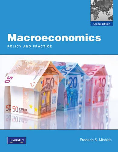 Macroeconomics Global Edition: Policy and Practice: Frederic S. Mishkin